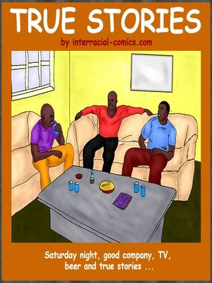 True Stories- Interracial Interracial Comics
